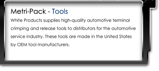 White Products supplies high-quality automotive terminal crimping and release tools to distributors for the automotive service industry.  These tools are made in the United States by OEM tool manufacturers.