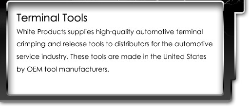 White Products supplies high-quality automotive terminal crimping and release tools to distributors for the automotive service industry.